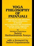 Yoga Philosophy of Patanjali: Containing His Yoga Aphorisms with Vyasa's Commentary in Sanskrit and a Translation with Annotations Including Many Su