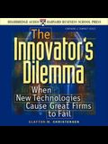 The Innovator's Dilemma Lib/E: When New Technologies Cause Great Firms to Fail