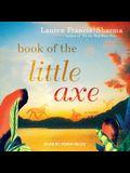 Book of the Little Axe Lib/E