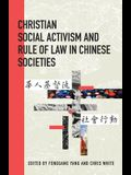 Christian Social Activism and the Rule of Law in Chinese Societies