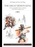 The Great Demon King: A Story in Simplified Chinese and Pinyin, 1800 Word Vocabulary Level, Journey to the West Book #16