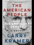 The American People: Volume 2: The Brutality of Fact: A Novel