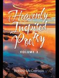 Heavenly Inspired Poetry: Volume 3