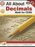 All about Decimals, Grades 5 - 8: Math for Ccss