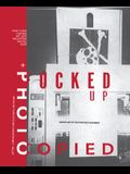 Fucked Up + Photocopied: Instant Art of the Punk Rock Movement: 20th Anniversary Edition