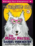 The Magic Pretzel, 1: Ready for Chapters 1