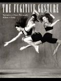 Fugitive Gesture: Masterpieces of Dance Photography