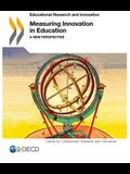 Measuring Innovation in Education: A New Perspective: Educational Research and Innovation