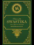 Return of the Swastika: Hate and Hysteria versus Hindu Sanity