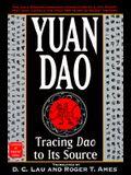 Yuan Dao: Tracing Dao to Its Source