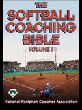 The Softball Coaching Bible, Volume I