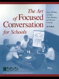 The Art of Focused Conversation for Schools: Over 100 Ways to Guide Clear Thinking and Promote Learning
