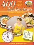 400 Rush Hour Recipes: Recipes, Tips, and Wisdom for Every Day of the Year