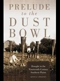 Prelude to the Dust Bowl: Drought in the Nineteenth-Century Southern Plains