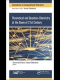 Theoretical and Quantum Chemistry at the Dawn of the 21st Century