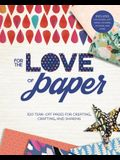 For the Love of Paper, Volume 1: 320 Tear-Off Pages for Creating, Crafting, and Sharing