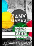 Zany Games: America at the 1900 Paris Olympics