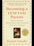 Becoming a Jewish Parent: How to Explore Spirituality and Tradition with Your Children