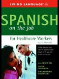 Spanish on the Job for Healthcare Workers Audio Program [With Reference Guide & Wallet Card]