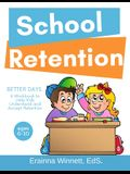 Better Days: A Workbook to Help Kids Better Understand and Accept Retention