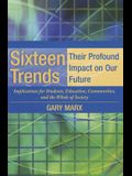 Sixteen Trends, Their Profound Impact on Our Future: Implications for Students, Education, Communities, Countries, and the Whole of Society