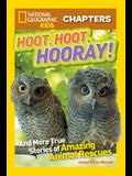 Hoot, Hoot, Hooray!: And More True Stories of Amazing Animal Rescues
