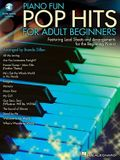 Piano Fun: Pop Hits for Adult Beginners [With CD (Audio)]