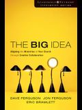 The Big Idea: Aligning the Ministries of Your Church through Creative Collaboration (Leadership Network Innovation Series)