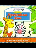 Peekaboo Zoo: A Lift-The-Flap Book (Lamaze : Infant Development System : 18 Months & Up)