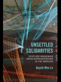 Unsettled Solidarities: Asian and Indigenous Cross-Representations in the Américas