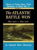 The Atlantic Battle Won: Volume 10 May 1943 - May 1945