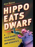 Hippo Eats Dwarf: A Field Guide to Hoaxes and Other B.S.