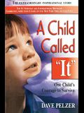 Child Called It: One Child's Courage to Survive