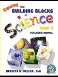 Exploring the Building Blocks of Science Book 1 Teacher's Manual