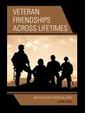 Veteran Friendships Across Lifetimes: Brothers and Sisters in Arms