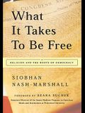 What It Takes to Be Free: Religion and the Roots of Democracy