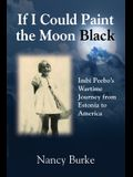 If I Could Paint the Moon Black: Imbi Peebo's Wartime Journey from Estonia to America