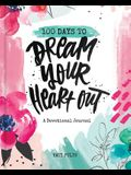 100 Days to Dream Your Heart Out