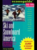 Econoguide ... Ski and Snowboard America: The Best Resorts in the United States and Canada