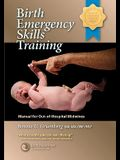 Birth Emergency Skills Training: Manual for Out-Of-Hospital Midwives
