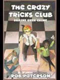 The Crazy Tricks Club: Brains Over Crime