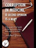 Corruption in Medicine, a Second Opinion Is a Must