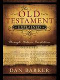 The Old Testament Explained: Through Modern Revelation
