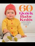 60 Quick Baby Knits: Blankets, Booties, Sweaters & More in Cascade 220(tm) Superwash