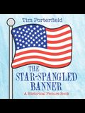 The Star-Spangled Banner: A Historical Picture Book