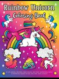 Rainbow Unicorn Coloring Book: of Cute Magical Creatures, Kawaii Animals, and Funny Inspirational Quotes: 30 Fantastical Designs for Kids, Girls, Boy