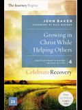 Growing in Christ While Helping Others Participant's Guide 4: A Recovery Program Based on Eight Principles from the Beatitudes (Celebrate Recovery)