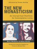 The New Monasticism: A Manifesto for Contemplative Living