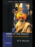 Sikhs of the Khalsa: A History of the Khalsa Rahit