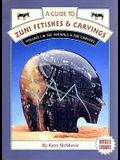 A Guide to Zuni Fetishes and Carvings, Volume 1: The Animals & the Carvers